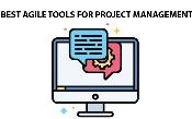 Các công cụ Agile tốt nhất cho quản lý dự án năm 2020