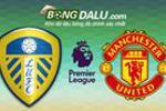 Nhận định Leeds United vs Manchester United - Kịch bản khó lường